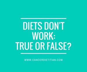 Diets Don't Work-True or False-